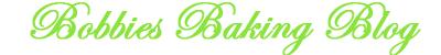 Visit Bobbies Baking Blog